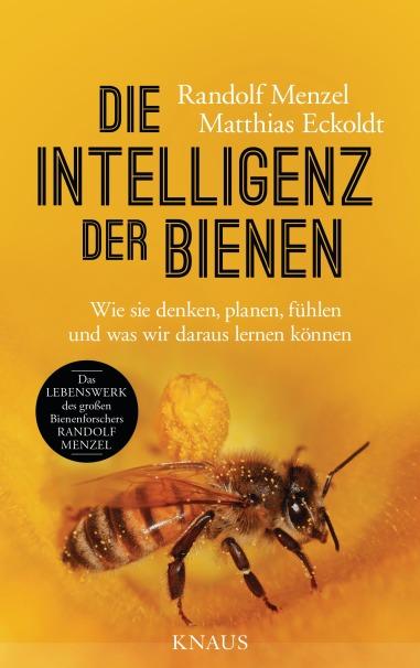 Die Intelligenz der Bienen von Randolf Menzel