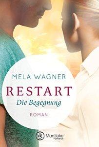 Mela Wagner Restart Die Begegnung