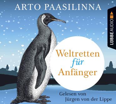 Weltretten für Anfänger - Arto Paasilinna
