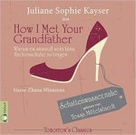 Cover von How I Met Your Grandfather von Juliane Sophie Kayser