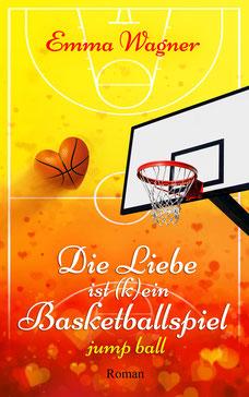 Cover von Emma Wagner - Die Liebe ist kein Basketballspiel