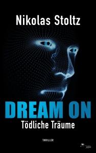Cover vom Thriller: Dream On Tödliche Träume von Nikolas Stoltz