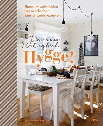 Cover: Das neue Wohnglück Hygge! von Marion Hellweg