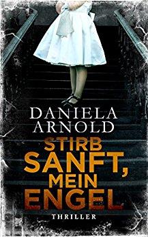 Cover_Daniela Arnold_Stirb sanft mein Engel