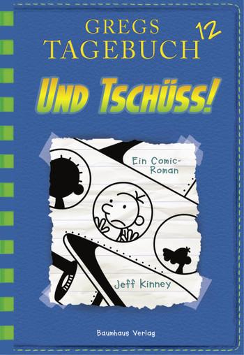 Cover_Jeff Kinney_Gregs Tagebuch 12 Und Tschüss