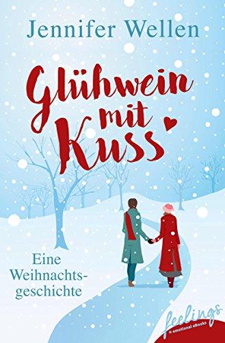Rezension: Glühwein mit Kuss von JenniferWellen