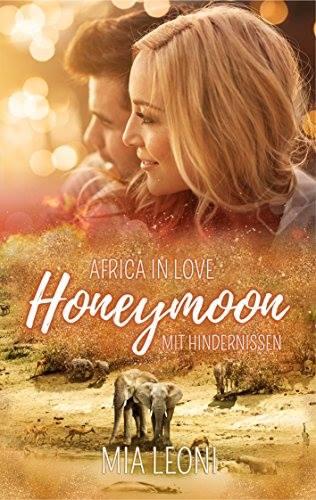 Cover von Africa in Love Honeymoon mit Hindernissen von Mia Leoni