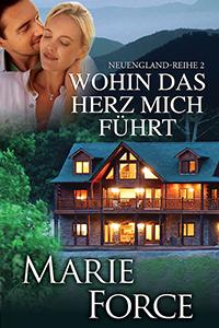 Cover: Wohin das Herz mich führt von Marie Force