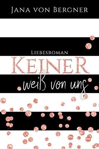 Rezension zum Buch: Keiner weiß von uns von Jana von Bergner