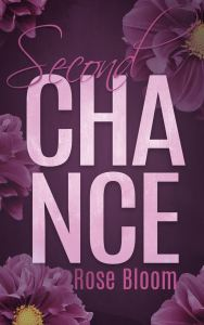 Rose Bloom Second Chance Cover