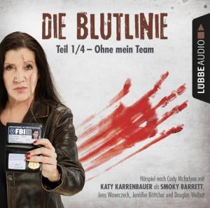 Die Blutlinie Teil 1 von 4 - Ohne mein Team. Hörspiel nach Cody Mcfadyen mit Katy Karrenbauer als Smoky Barrett.
