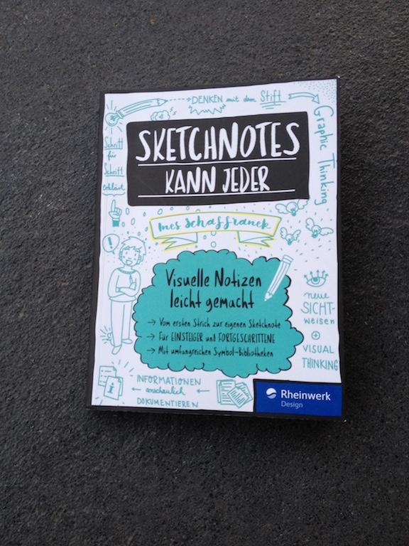 Sketchnotes kann jeder - Visuelle Notizen leicht gemact von Ines Schaffranek