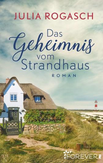 Buchcover von: Das Geheimnis vom Strandhaus von Julia Rogasch