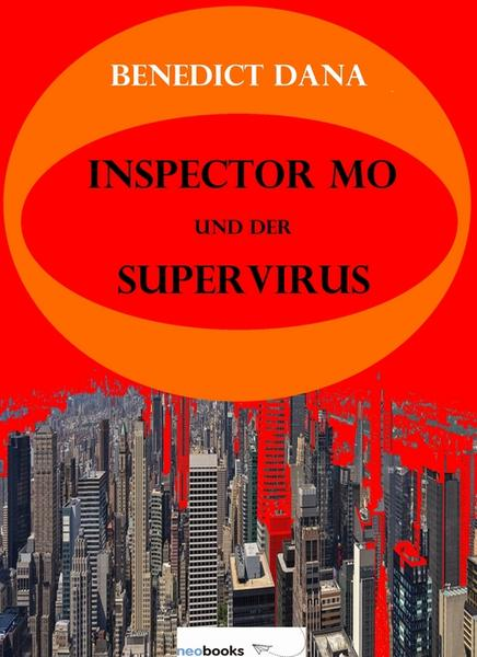 Cover vom Buch: Inspector Mo und der Supervirus von Benedict Dana