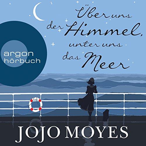 Rezension: Über uns der Himmel, unter uns das Meer von JojoMoyes