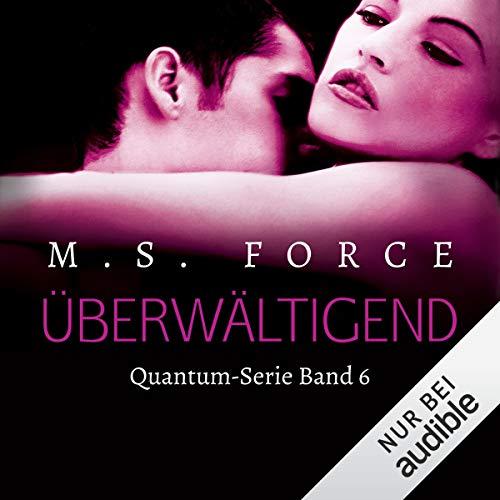 Überwältigend Quantum Serie Band 6 von Marie Force Hörbuch
