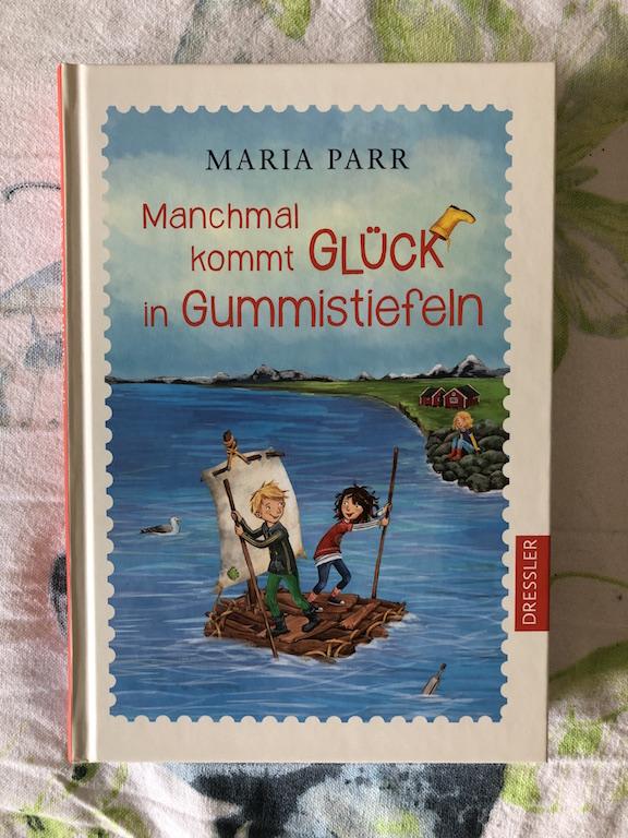 Manchmal kommt Glück in Gummistiefeln von Maria Parr Buch