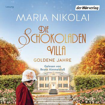 Rezension: Die Schokoladenvilla Goldene Jahre von MariaNikolai
