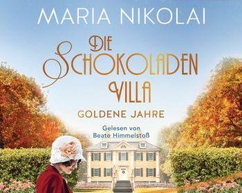 Die Schokoladenvilla Goldene Jahre von Maria Nikolai 9783844535693_Cover