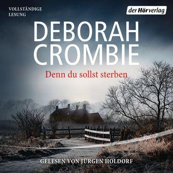 Cover zum Hörbuch: Denn du sollst sterben von Debbie Crombie