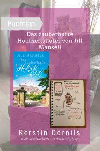 Das zauberhafte Hochzeitshotel von Jill Mansell