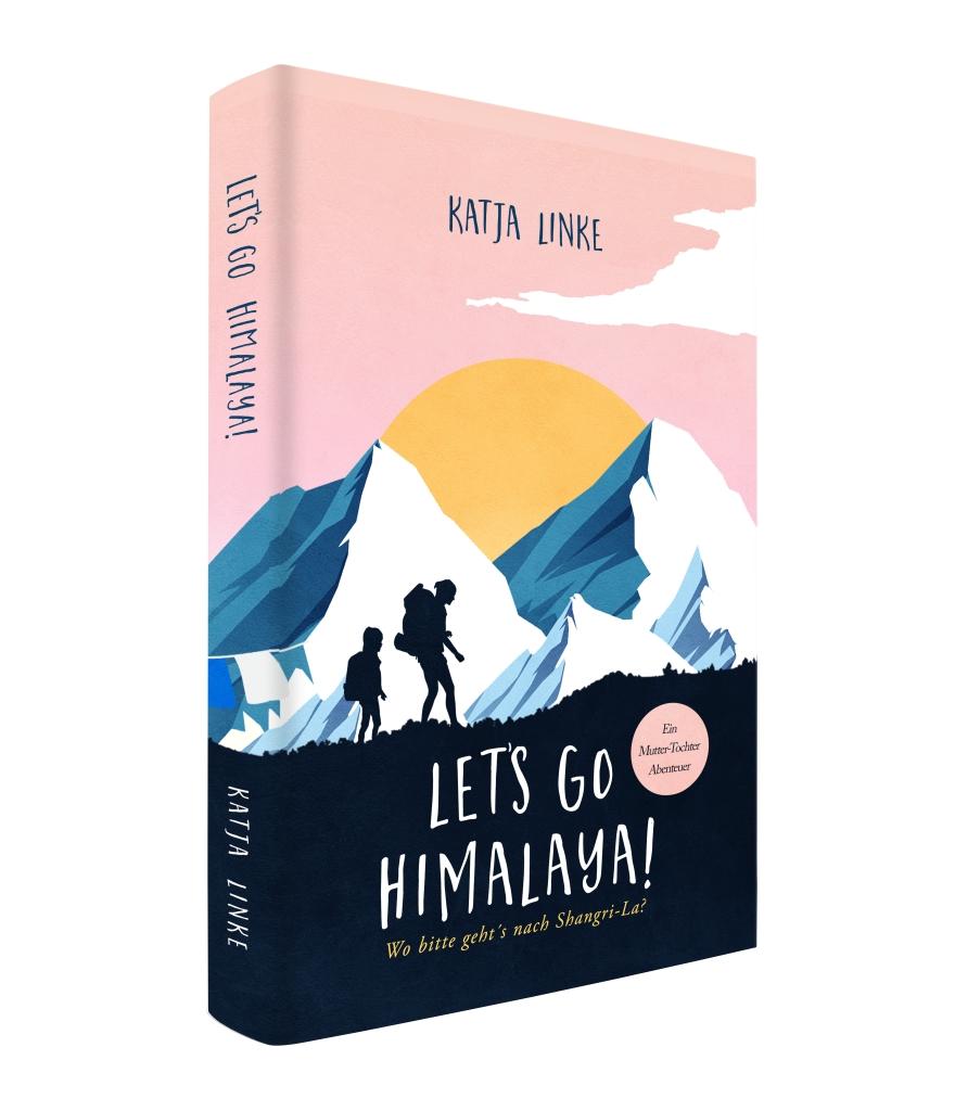 Rezension zum Roman: Let's go Himalaya von Kaja Linke. Ein Mutter- Tochter- Abenteuer. Wo bitte geht's nach Shangri-La?