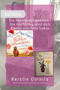 Rezension zum Buch: Die Mühlenschwestern Die Hoffnung wird dich finden von Jana Lukas und Sketchnote zum Roman