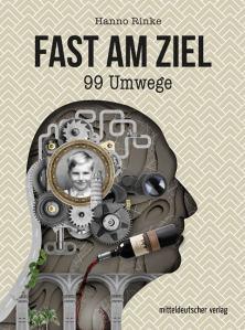 Fast am Ziel 99 Umwege von Hanno Rinke Cover