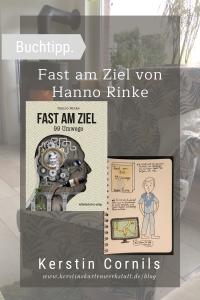 Fast am Ziel von Hanno Rinke Sketchnote un Rezension zum Buch von Kerstin Cornils