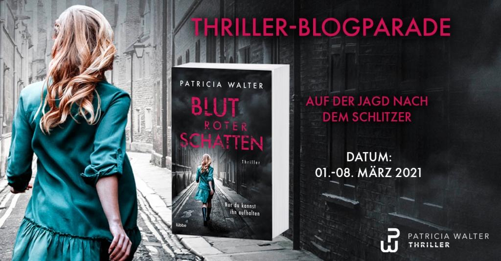 Thriller- Blogparade zum Buch: Blutroter Schatten von Patricia Walter aus dem Bastei Lübbe Verlag