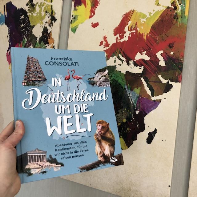 In Deutschland um die Welt von Franziska Consolati