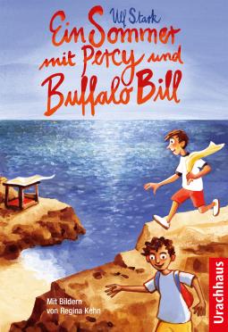 Ein Sommer mit Percy und Buffalo Bill von Ulf Stark Cover