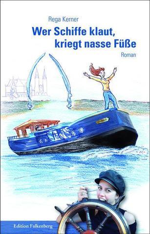 Wer Schiffe klaut kriegt nasse Füße von Rega Kerner Buchcover