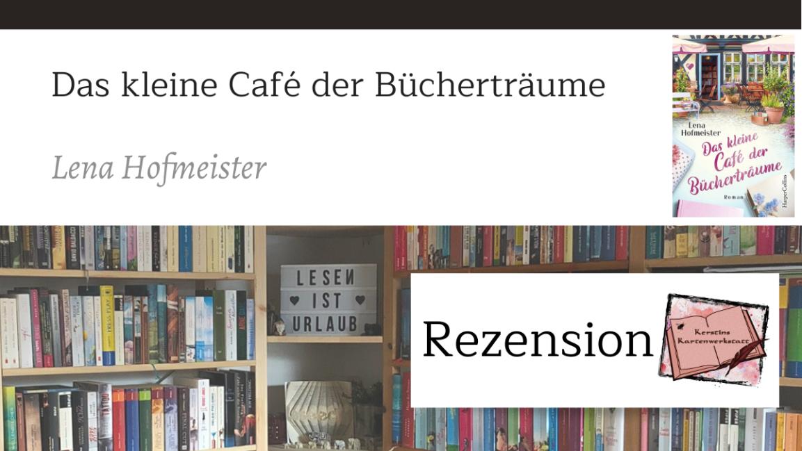 Das kleine Café der Bücherträume von LenaHofmeister