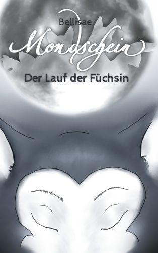 Buchcover: Mondschein Der Lauf der Füchsin von Bellisae