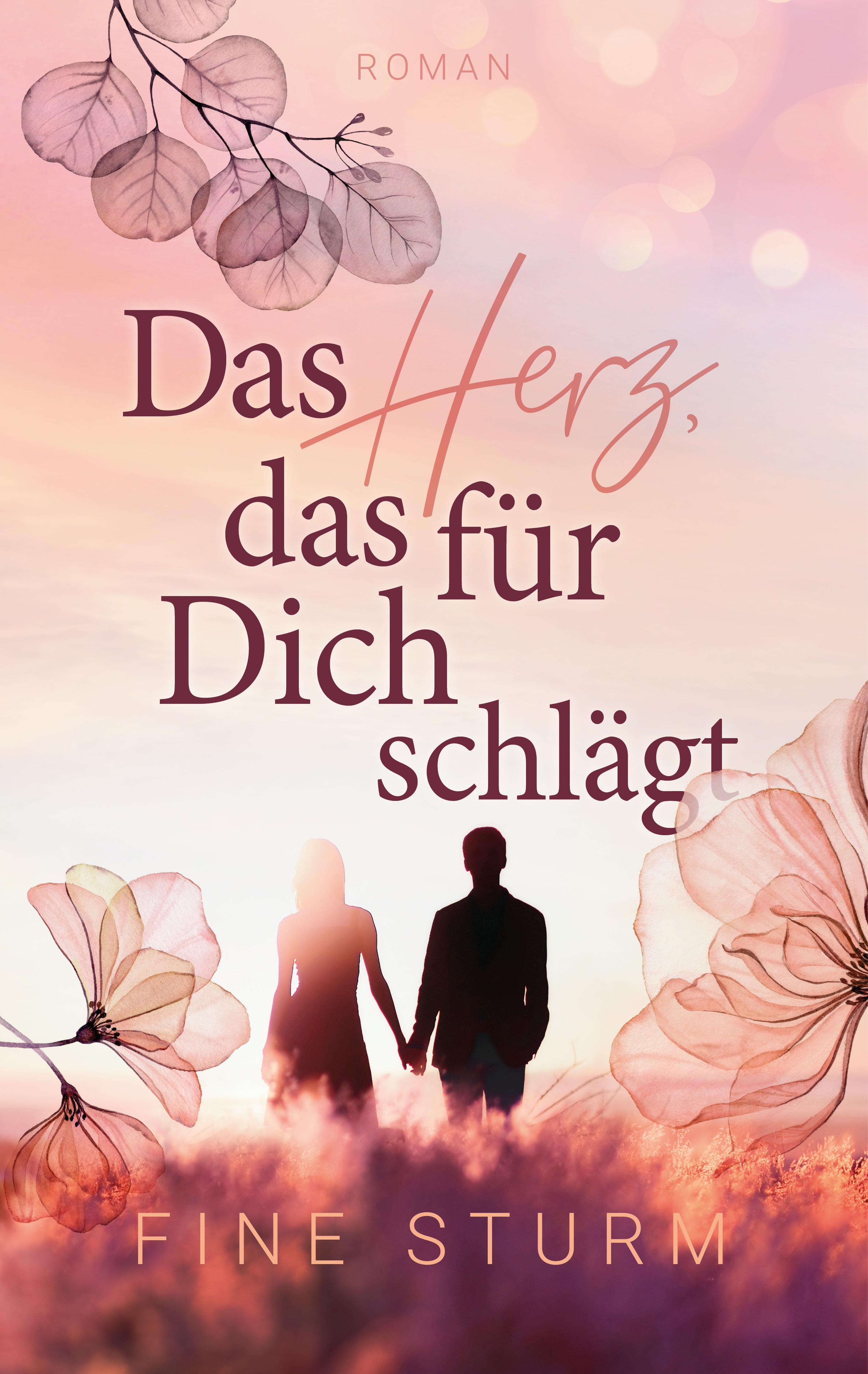 Buch Cover zum Liebesroman: Das Herz das für dich schlägt von Fine Sturm