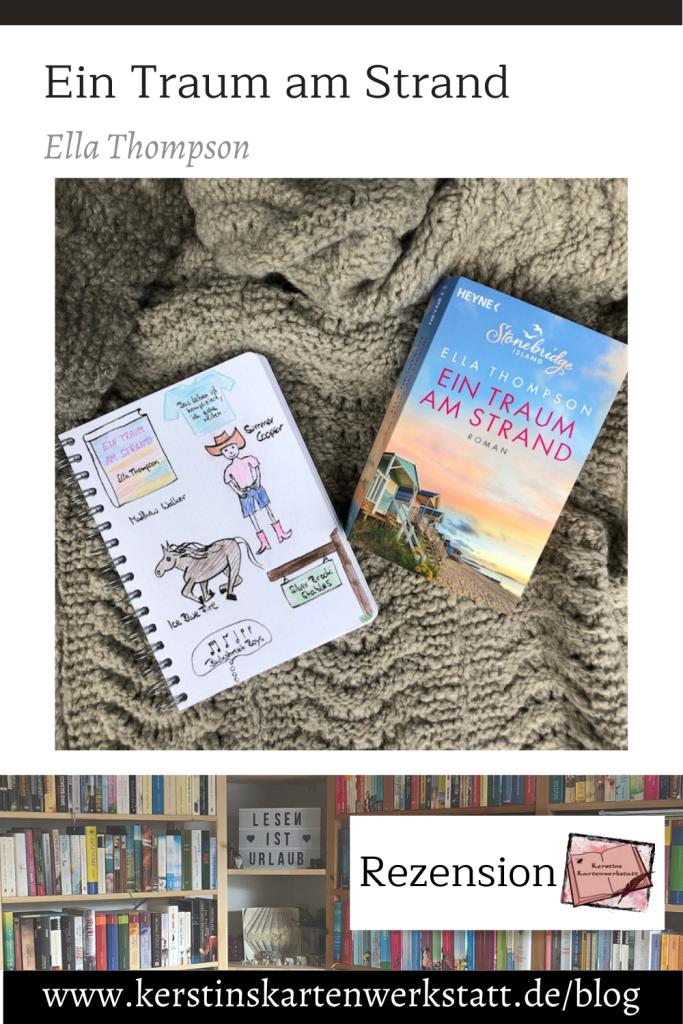 Pinterest Grafik zur Buch Rezension: Ein Traum am Strand von Ella Thompson. Zu sehen ist ein Foto vom Buch und eine Seite aus dem Lesetagebuch von Kerstins Kartenwerkstatt mit Sketchnotes zum Roman. Unteranderem ist ein Pferd und ein Coxgirl gezeichnet.