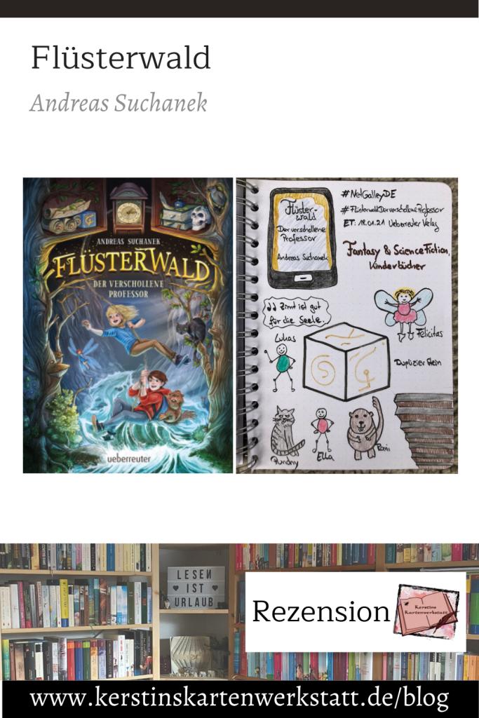Pinterest Grafik zur Buch Rezension: Flüsterwald Der verschollene Professor von Andreas Suchanek. Abgebildet ist das Cover und ein Foto von Kerstins Lesetagebuch