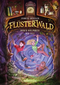 Cover vom Kinderbuch: Flüsterwald Duch das Portal der Zeit von Andreas Suchanek