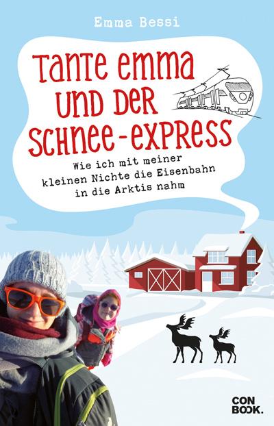 Cover vom Reisebuch: Tante Emma und der Schnee Express von Emma Bessi. Auf dem Cover sind Emma Bessi und ihre Nichte Lia zu sehen. Der Hintergrund ist eine weiße Schneelandschaft mit zwei roten Häusern und zwei Rentiere mit erhobenen Häuptern.